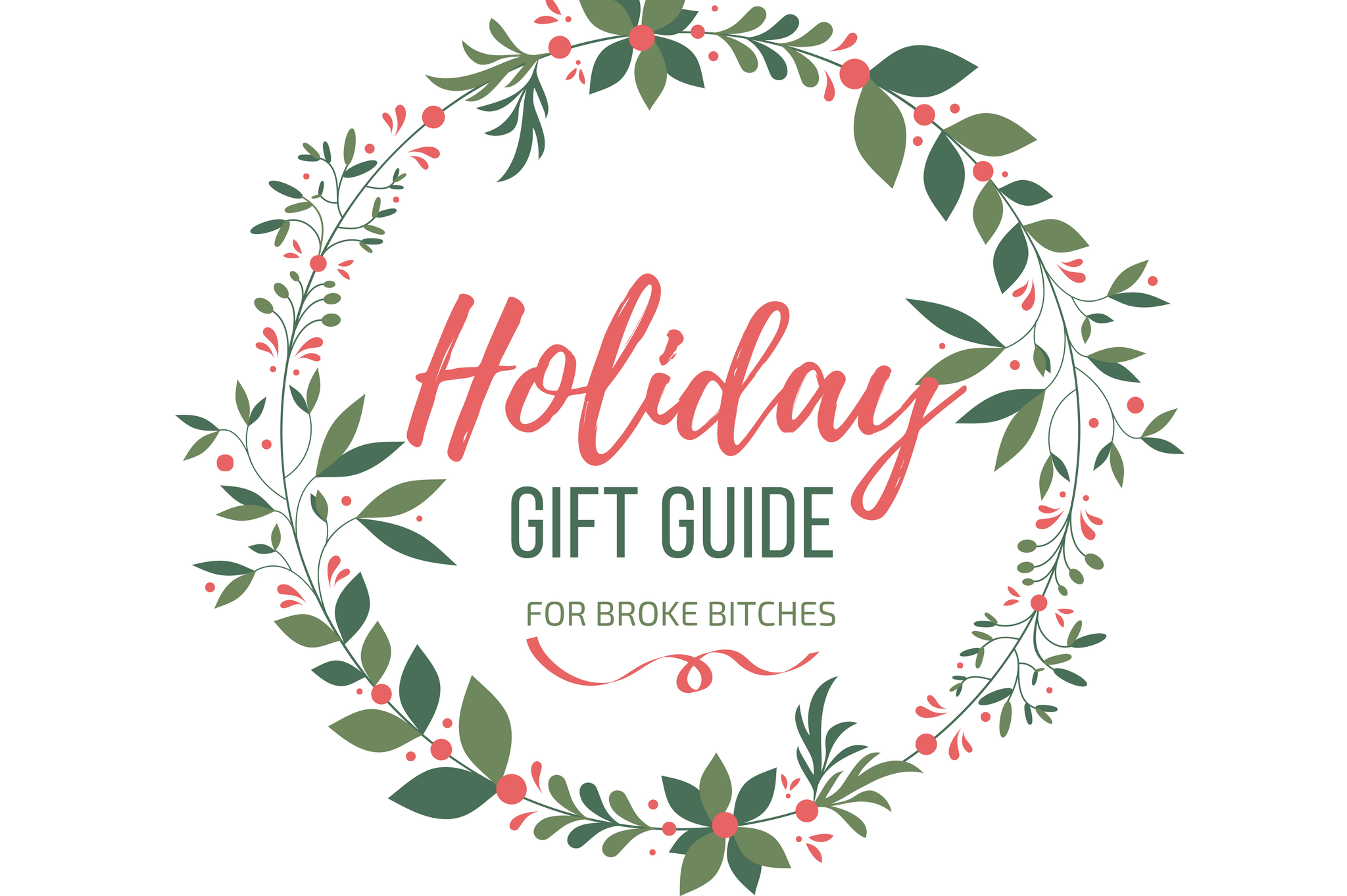 free christmas gifts holiday gift guide for broke bitches