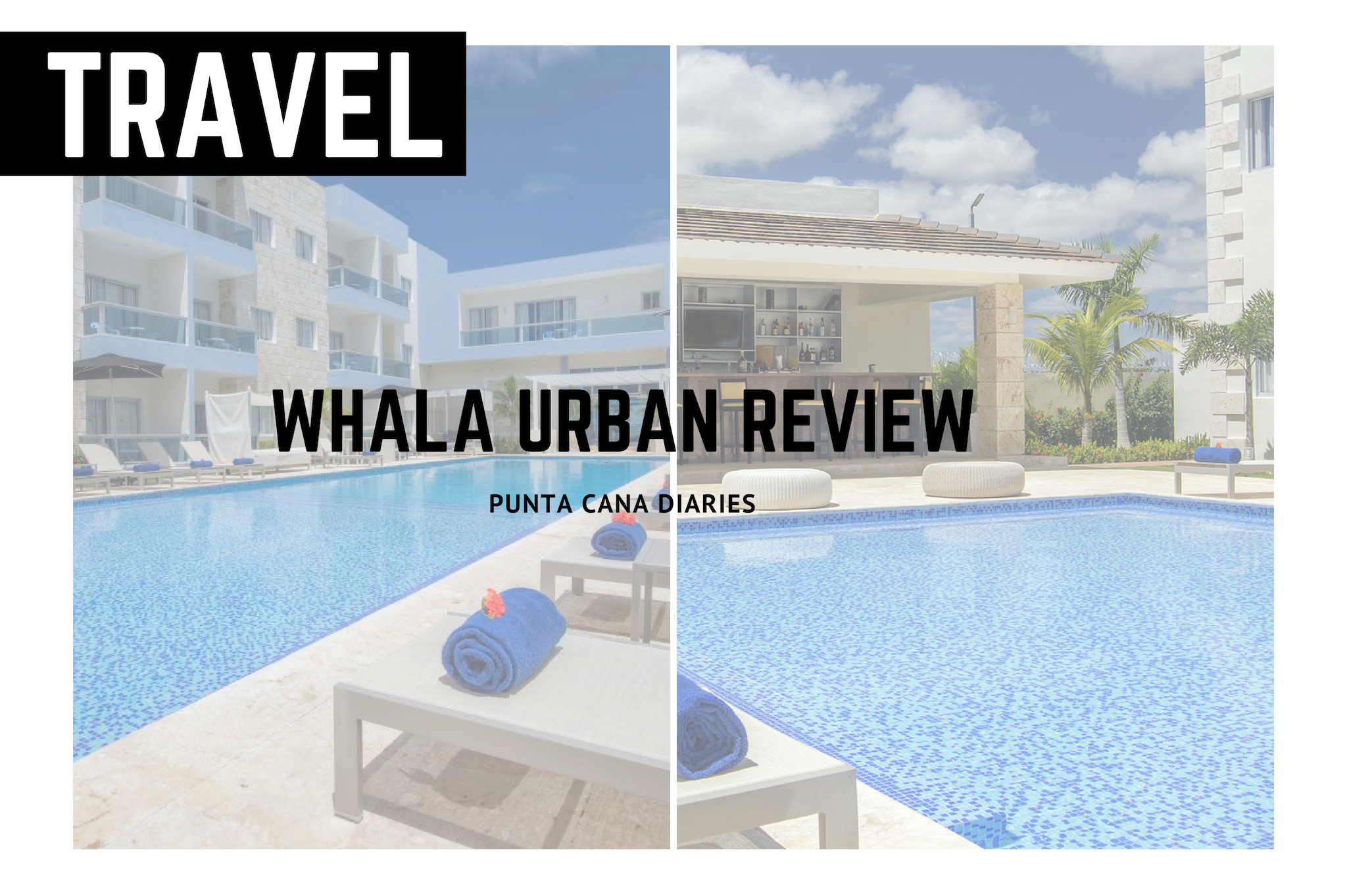 whala urban review punta cana hotel