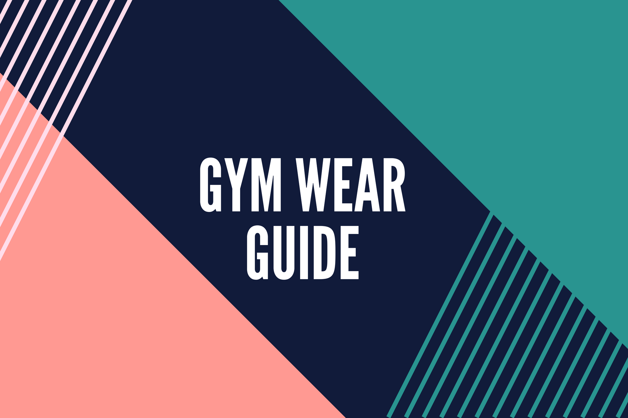 what to wear to the gym gym wear guide style guide for fitness