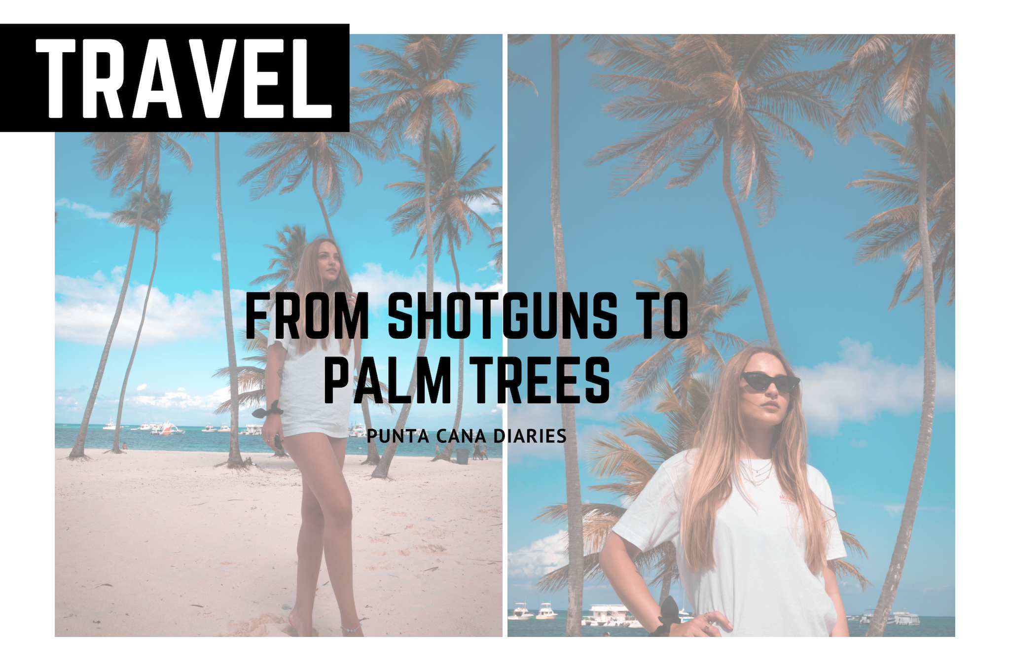10 things to know before travelling to Punta Cana Dominican Republic white oversized tshirt look blogger palm trees blogger sunglasses travel inspo