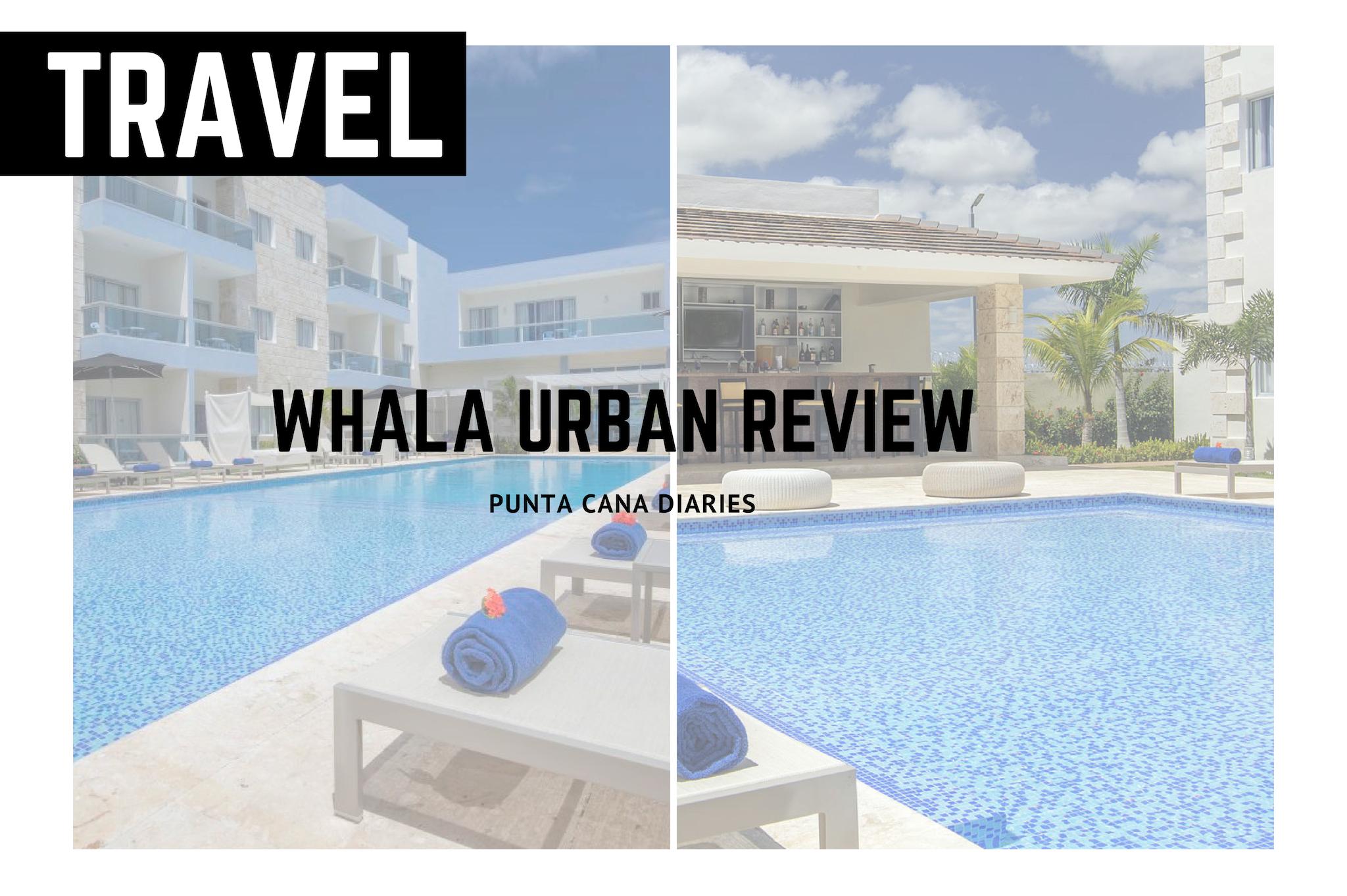 whala urban review punta cana hotel